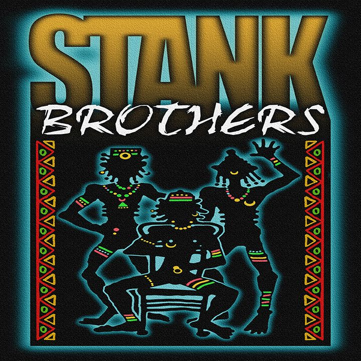 The Stank Brothers